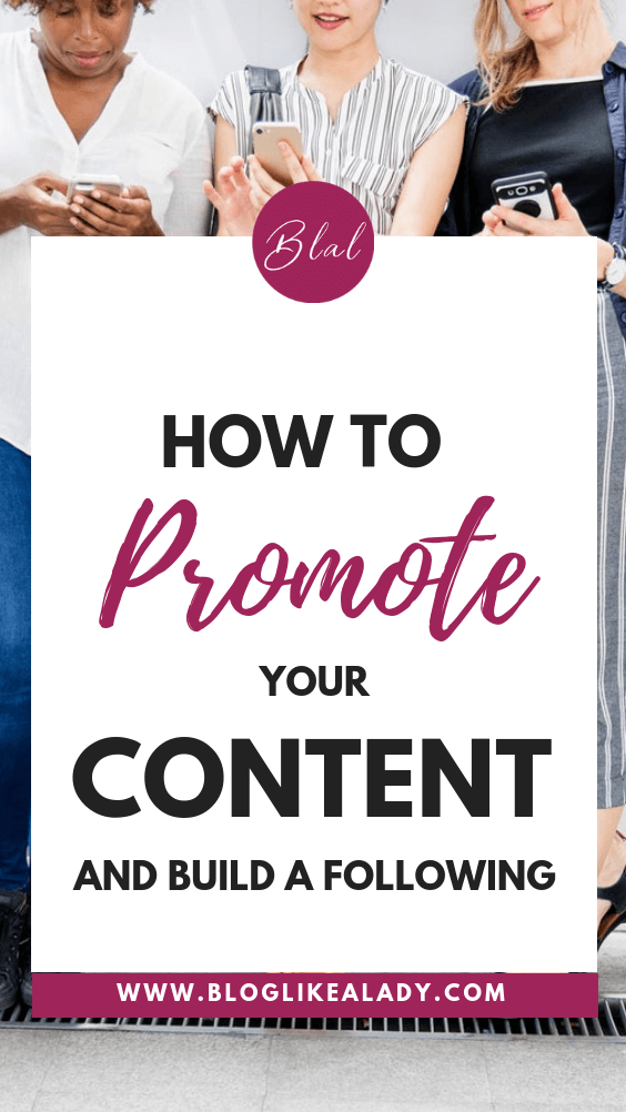 How To Promote Your Content And Grow A Following