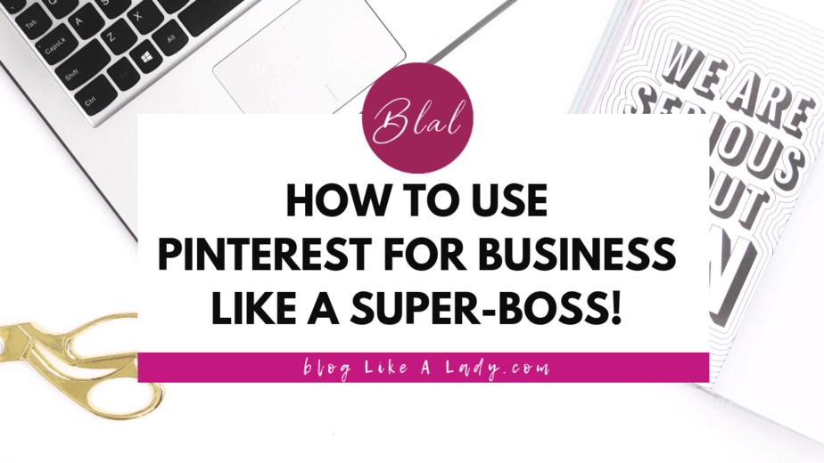 How To Use Pinterest For Business Like A Super-boss!