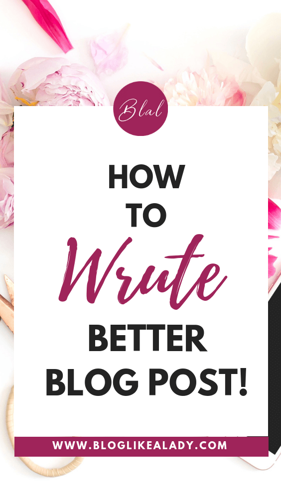 How To Write Better Blog Posts