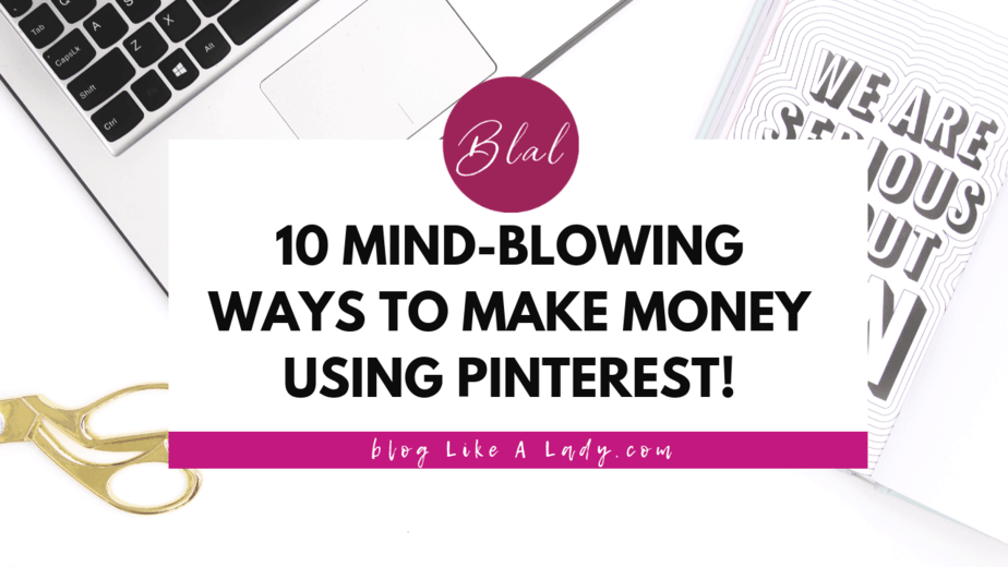 10 Mind-Blowing Ways To Make Money Using Pinterest