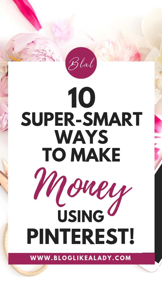 10 Mind-Blowing Ways To Make Money Using Pinterest