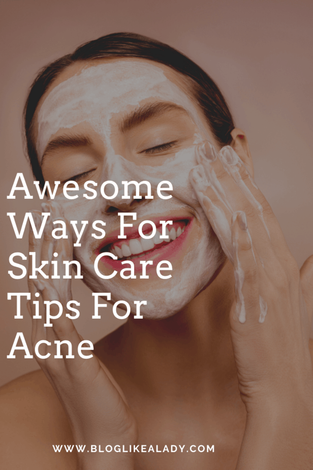 Awesome Ways For Skin Care Tips For Acne