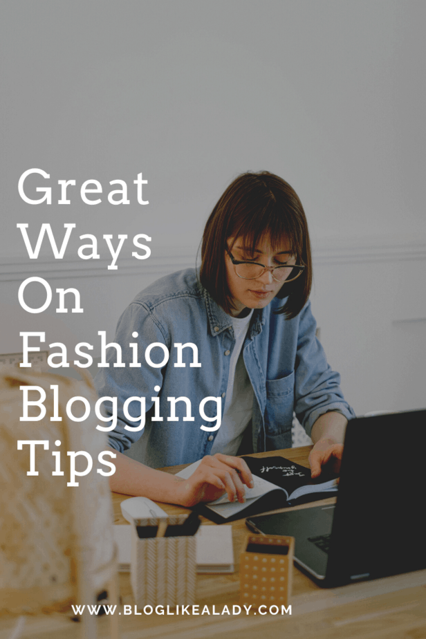 Great Ways On Fashion Blogging Tips
