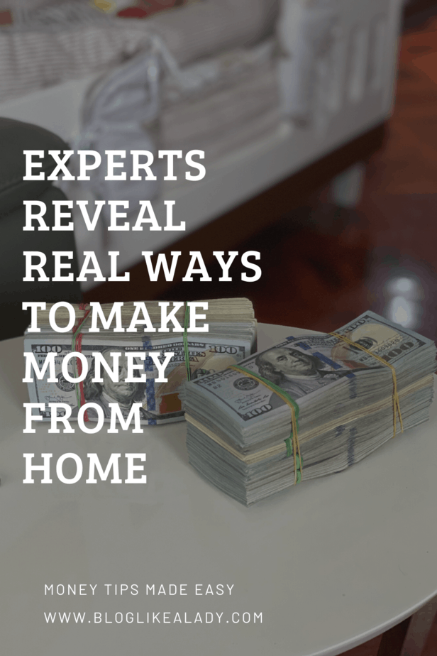 Experts Reveal Real Ways To Make Money From Home