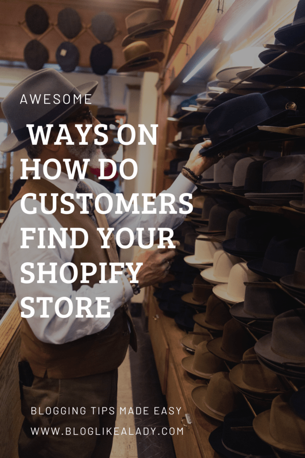 Awesome Ways On How Do Customers Find Your Shopify Store