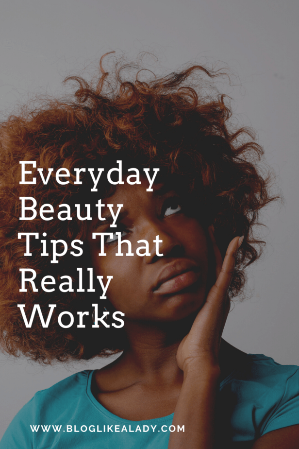 Everyday Beauty Tips That Really Works