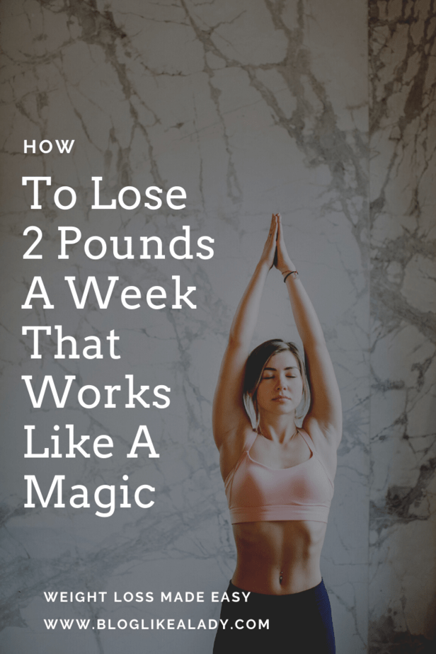 How To Lose 2 Pounds A Week That Works Like A Magic