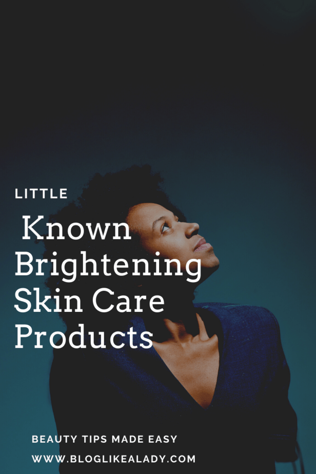 Little Known Brightening Skin Care Products