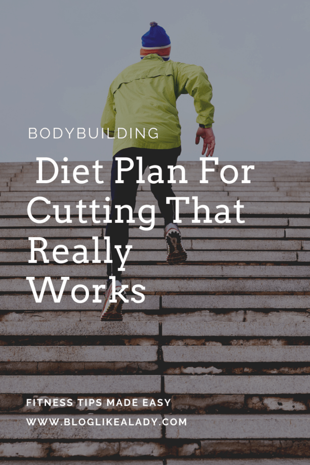 Bodybuilding Diet Plan For Cutting That Really Works