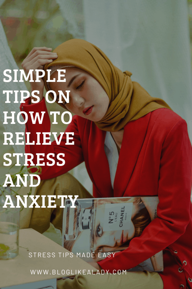Simple Tips On How To Relieve Stress And Anxiety