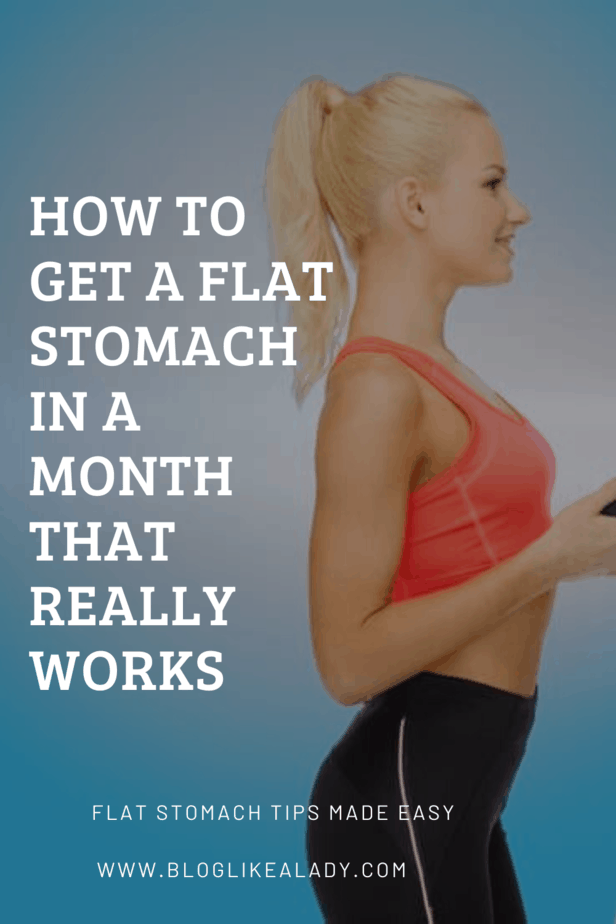 How To Get A Flat Stomach In A Month That Really Works