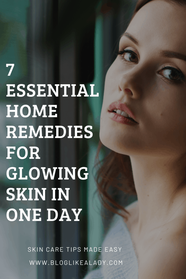 7 Essential Home Remedies For Glowing Skin In One Day