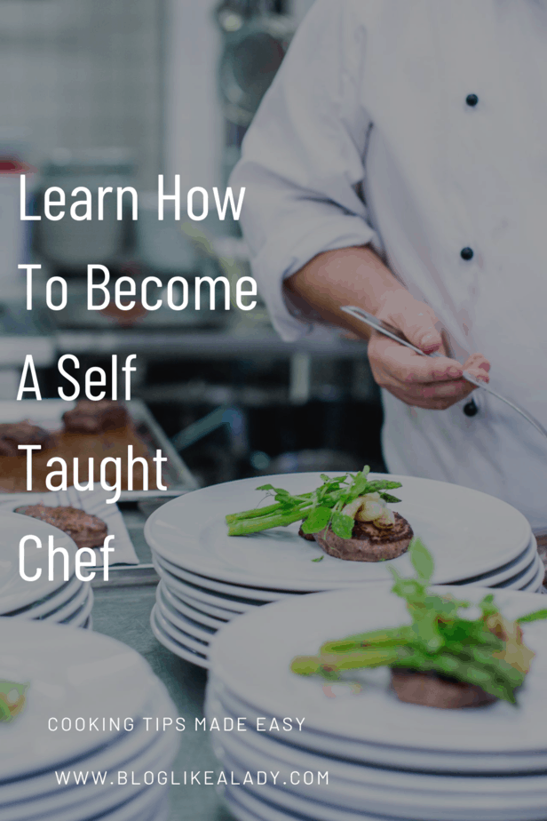 Learn How To Become A Self Taught Chef