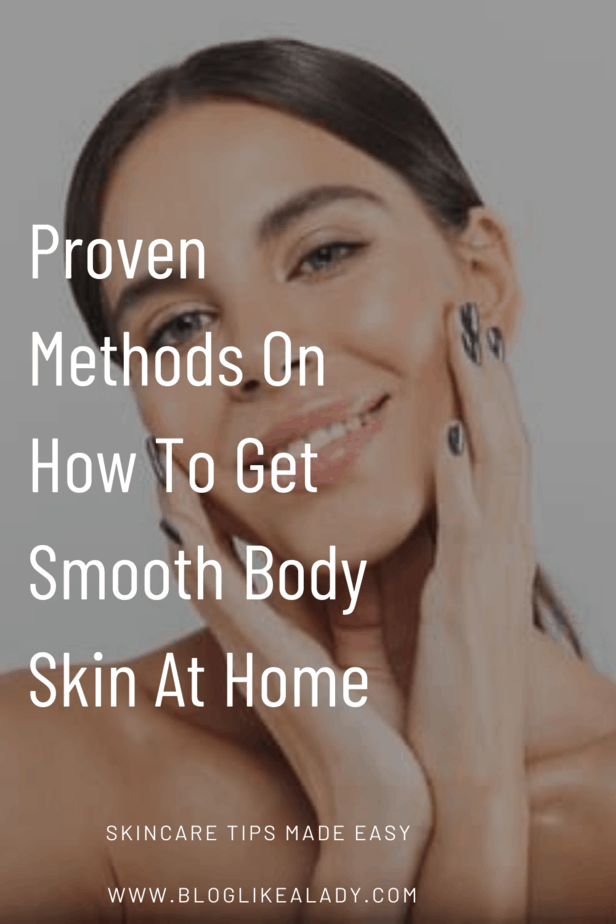 Proven Methods On How To Get Smooth Body Skin At Home