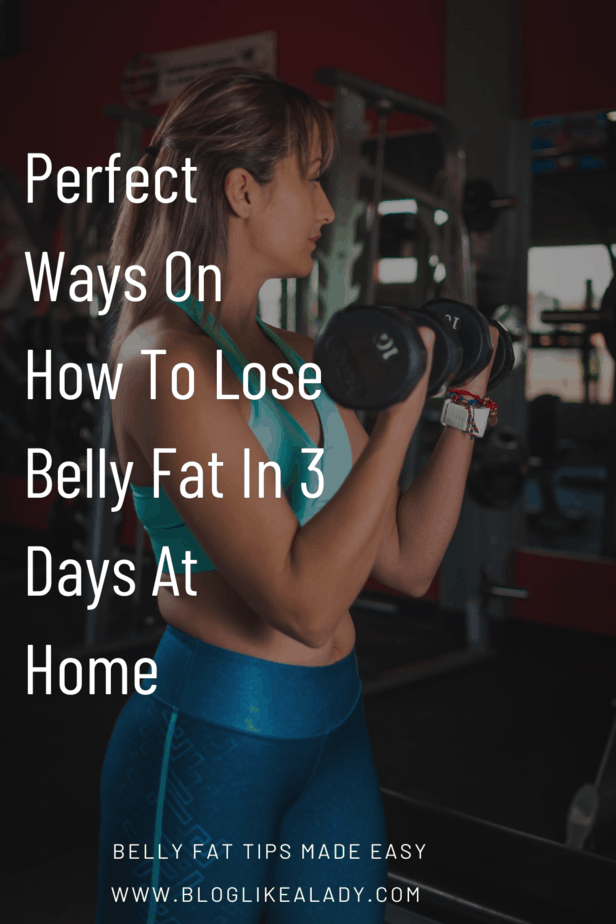 Ultimate Ways On How To Lose Belly Fat In 2 days
