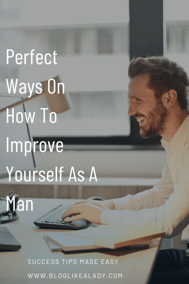 Perfect Ways On How To Improve Yourself As A Man