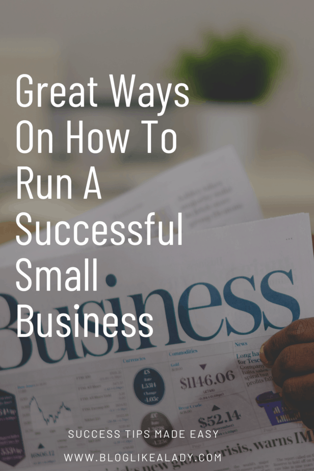 Great Ways On How To Run A Successful Small Business