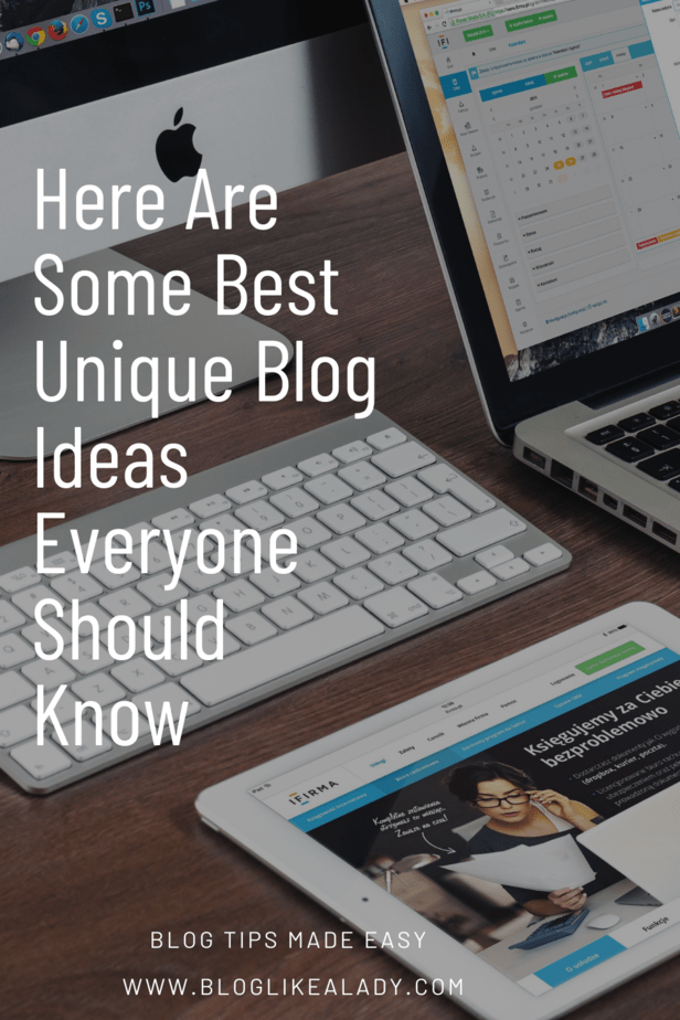 Here Are Some Best Unique Blog Ideas Everyone Should Know