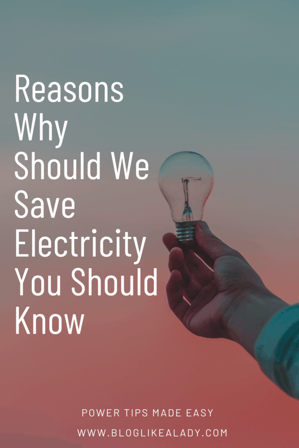 Reasons Why Should We Save Electricity You Should Know