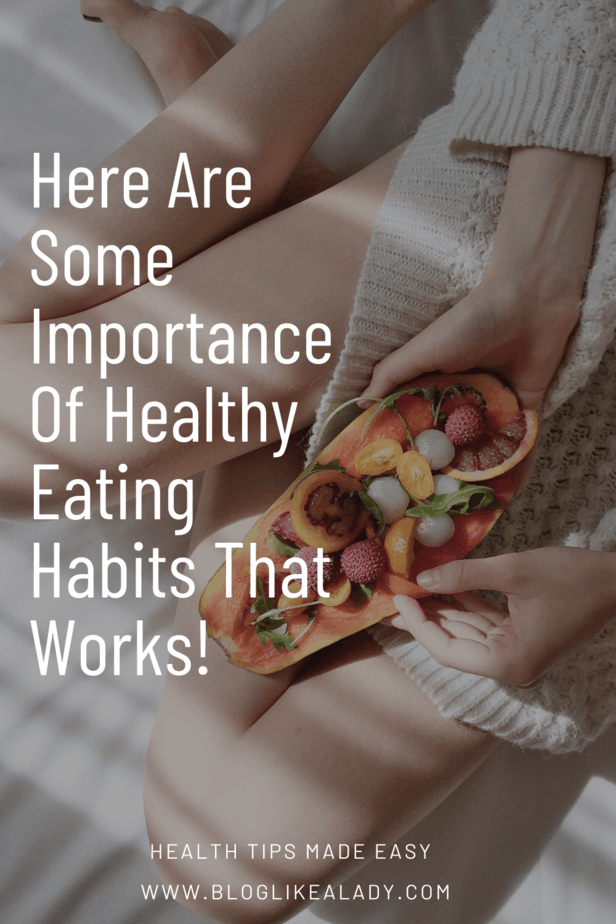 Here Are Some Importance Of Healthy Eating Habits That Works!