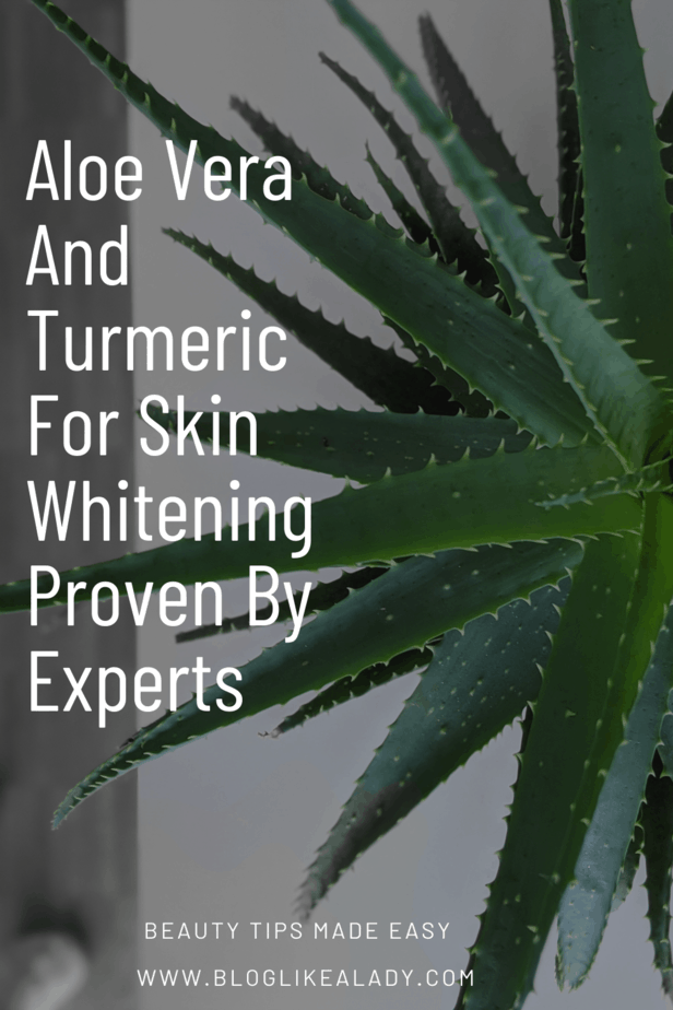 Aloe Vera And Turmeric For Skin Whitening Proven By Experts