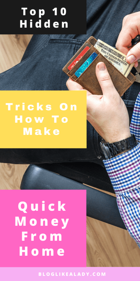 Top 10 Hidden Tricks On How To Make Quick Money From Home