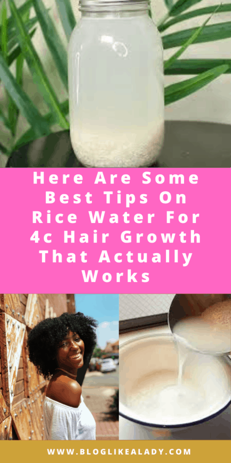 Here Are Some Best Tips On Rice Water For 4c Hair Growth That Actually Works