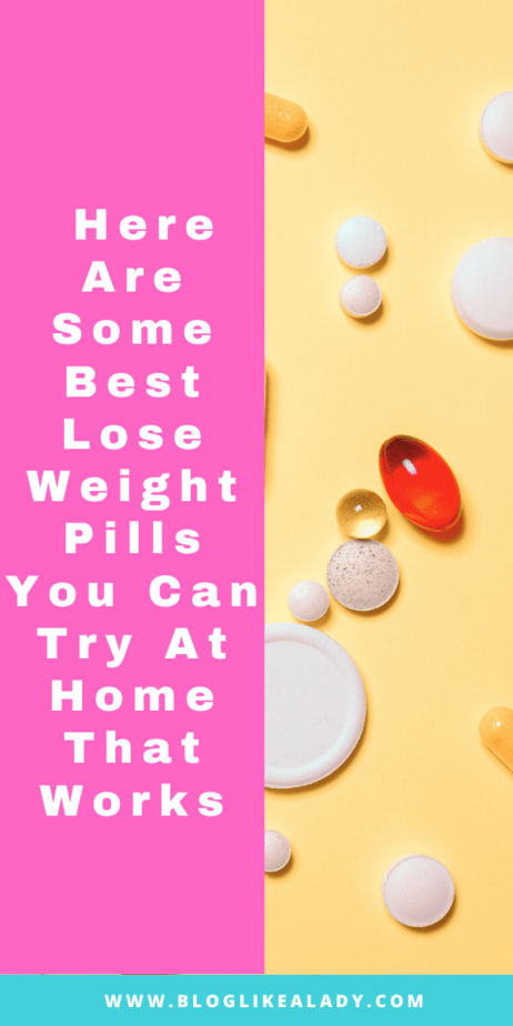 Here Are Some Best Lose Weight Pills You Can Try At Home That Works