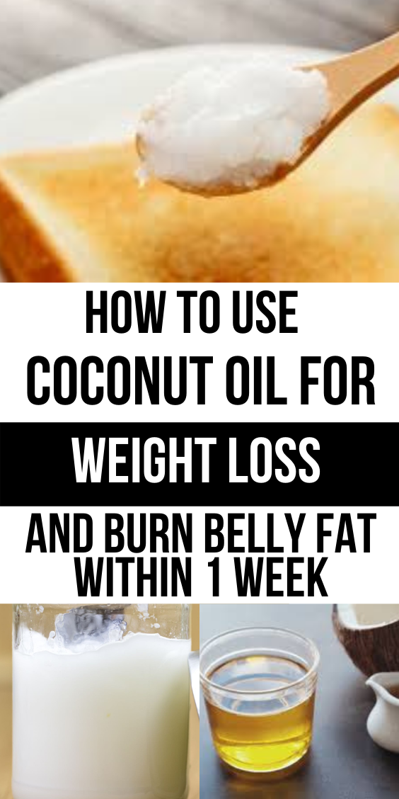 Best Ways On How To Use Coconut Oil For Weight Loss And Burn Belly Fat Within 1 Week