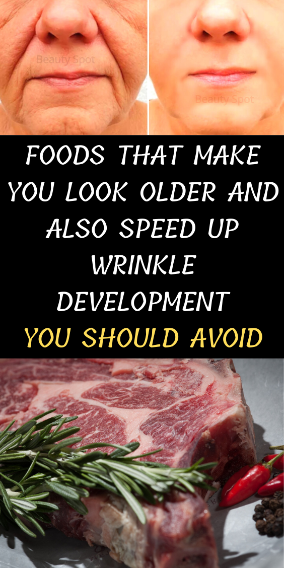 Foods That Make You Look Older And Also Speed Up Wrinkle Development You Should Avoid