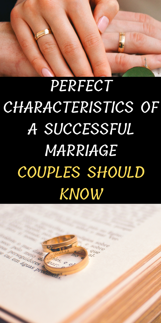 Perfect Characteristics Of A Successful Marriage Couples Should Know