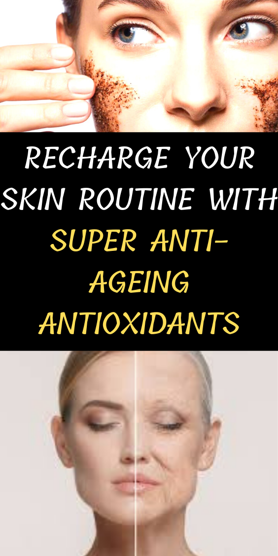 Recharge Your Skin Routine With Super Anti-Ageing Antioxidants