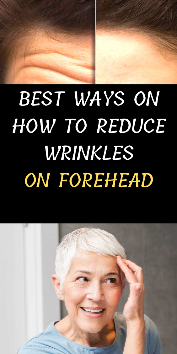 Best Ways On How To Reduce Wrinkles On Forehead